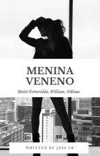 Menina Veneno (Baseada Em Minha Dupla Vida) by JessLevyrronii