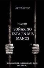 Soñar no está en mis manos |EXPERIMENTO RUSO DEL SUEÑO| by danygomezbefree12