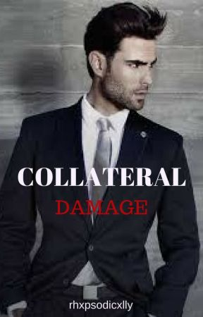 Collateral Damage by rhxpsodicxlly