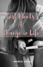 Girl Meets A Change in Life by sincerelymaria