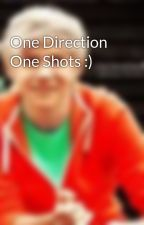 One Direction One Shots :) by 1D4eva2012