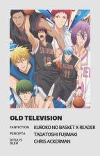 Old Television (Kuroko No Basuke) : TAHAP REVISI by Ningvia6