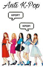 Anti K-Pop by _AntiKPop_