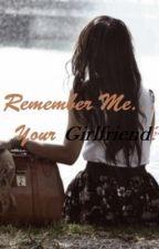 Remember Me...Your Girlfriend? by VK_Freaks