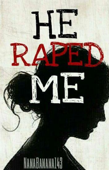 He Raped Me