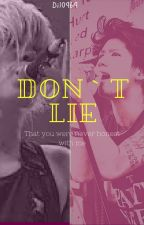 DON'T LIE by Di10969