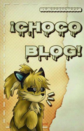 ¡ChocoBlog! || -Le_Springtrap- by -Le_Springtrap-