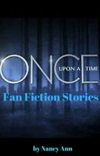 Once Upon a Time: Fan Fiction Stories #wattys2018 by AuthorNancyAnn