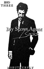 BHO: My Secret Agent Boss (Book 3)  by MsButterfly
