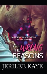 All the Wrong Reasons by jerileekaye