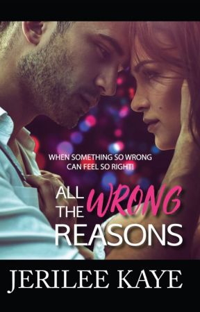 All the Wrong Reasons by jerileekaye