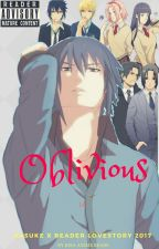 Oblivious - Sasuke X Reader LoveStory/Lemon 2017 DISCONTINUED by RisaAnimeReads