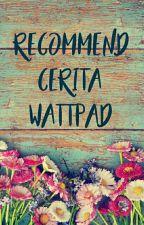 Rekomend Cerita Wattpad by Chachaucha