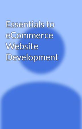 Essentials to eCommerce Website Development by technosoftwaresmy012
