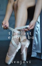 The Last El Bimbo by ivojovi