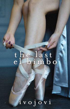 The Last El Bimbo | ✓ by ivojovi