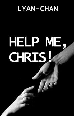 HELP ME, CHRIS! by lyanchan