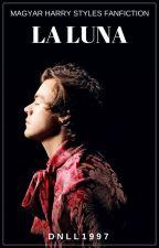 LA LUNA - [Harry Styles]  by DNLL1997