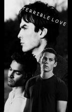 <<Terrible love>> by AlejandraWayHale
