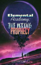 Elemental Academy: The Wrong Prophecy by sammuel_C
