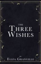 The Three Wishes by ElizaGranville