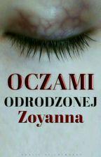 × Oczami Odrodzonej × by ZojaAnna