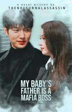 My Baby's Father is a Mafia Boss by theNocturnalAssassin