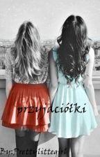 Przyjaciółki 1&2 by PrettyLitteGirl