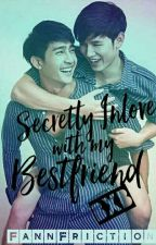 Secretly Inlove with My Bestfriend (BXB) [Book 1&2] by FannFriction