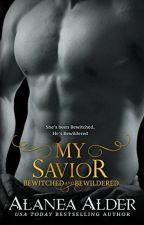 My Savior - Alanea Alder - Série: Bewitched And Bewildered 4# by CamilaFerreira900