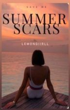 Summer Scars ✓ by AnanoMagradze
