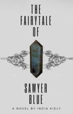 The Fairytale Of Sawyer Blue by sapphicauthor