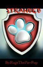 Paw Patrol: Stranded by RageThePawPup