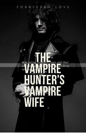 The Vampire Hunter's Vampire Wife by Eliabeacsp