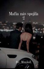 Mafia nás spojila 2 by MimkaZ