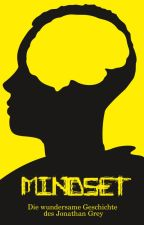 MINDSET - Die wundersame Geschichte des Jonathan Grey by CourageousSam