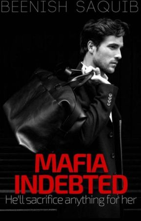 Mafia Indebted One Shots by BNSH_SHAHEEN