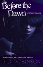 Before the Dawn, BK3 of the Lightwalkers (complete) by Sachula