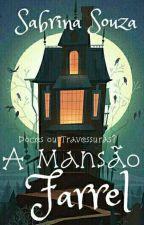 A Mansão Farrel (Conto)  by SabrinaSouza211850