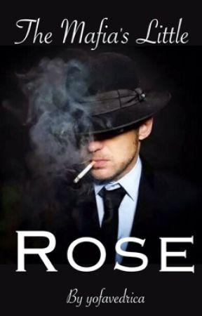 The Mafia's Little Rose by YoFavEdrica