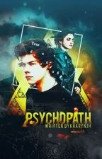 He's a Psychopath [IN EDITING] by kha-ryn
