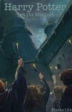 Harry Potter - Les Dix Marques. by -Pissenlit-