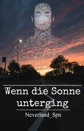 Wenn die Sonne unterging by Neverland_Spn