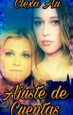 AJUSTE DE CUENTAS (Adaptacion Clexa Au) by katty_87