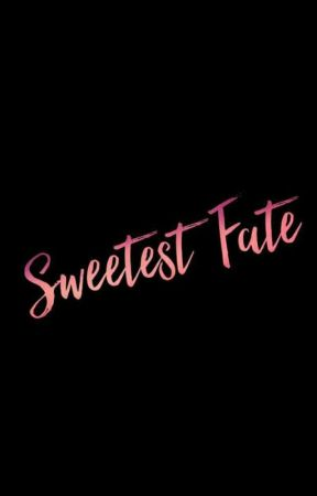 Sweetest Fate by rxxxnsh