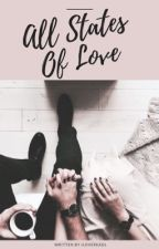 All States Of Love [EN PAUSE] by IloveReadL