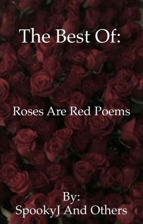 The Best Roses Are Red Poems Humour Ha Wattpad
