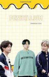 Penicillium [ Revisi] by Tomorrow_Kafka