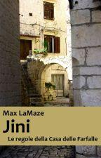 Jini, ovvero Le Regole della Casa delle Farfalle by maxlamaze