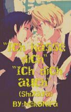 """Ich hasse dich"" ""Ich dich auch💕"" (SHIZAYA) by NekoNira"